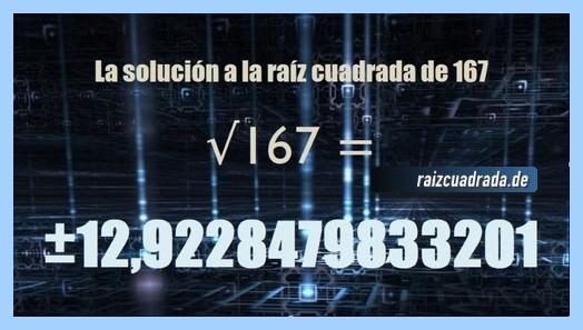 Solución que se obtiene en la resolución operación matemática raíz del número 167