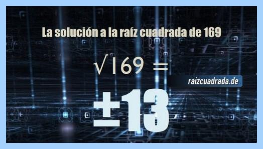 Solución que se obtiene en la resolución operación matemática raíz cuadrada del número 169