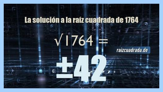 Número que se obtiene en la resolución operación raíz cuadrada de 1764