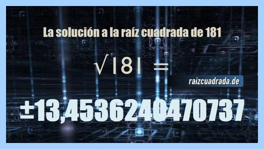 Resultado finalmente hallado en la resolución operación matemática raíz cuadrada de 181