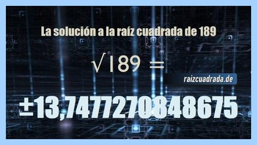 Solución que se obtiene en la operación matemática raíz del número 189