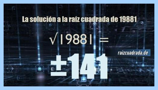 Solución conseguida en la raíz cuadrada de 19881