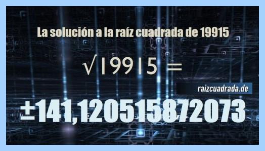 Solución que se obtiene en la operación matemática raíz cuadrada de 19915