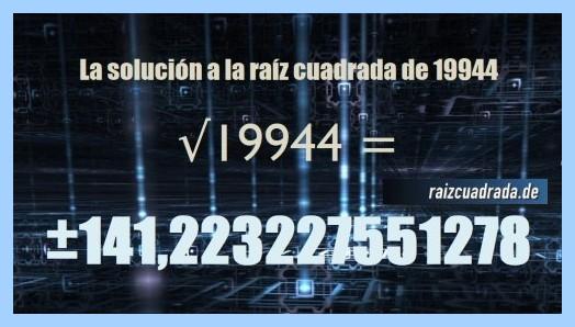 Solución obtenida en la resolución operación matemática raíz cuadrada de 19944