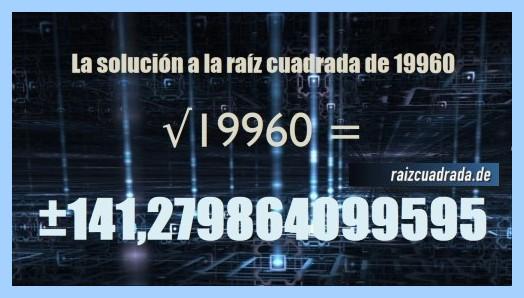 Número finalmente hallado en la resolución operación matemática raíz cuadrada del número 19960