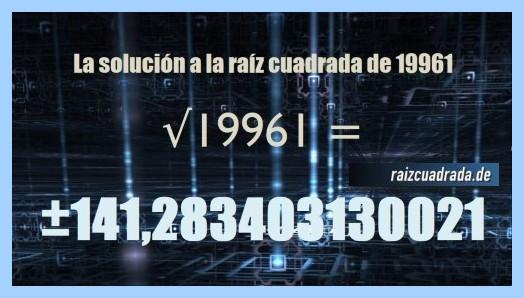 Solución que se obtiene en la resolución operación matemática raíz cuadrada de 19961