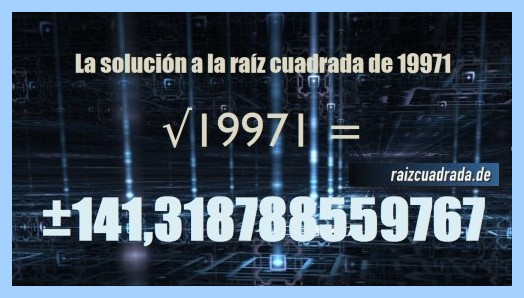 Resultado que se obtiene en la operación matemática raíz cuadrada del número 19971
