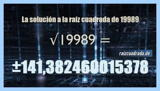 Solución que se obtiene en la resolución operación matemática raíz del número 19989