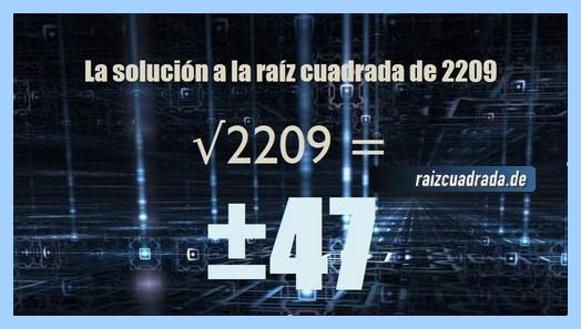 Solución que se obtiene en la resolución raíz cuadrada del número 2209