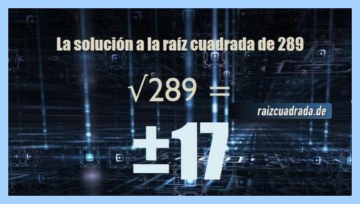 Solución finalmente hallada en la resolución operación matemática raíz de 289