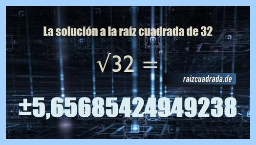 Solución obtenida en la resolución operación raíz cuadrada del número 32