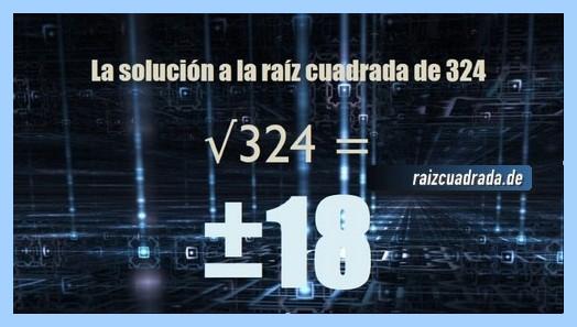Solución que se obtiene en la resolución operación raíz cuadrada de 324