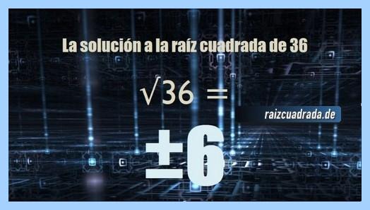 Número que se obtiene en la raíz cuadrada de 36