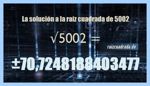 Solución que se obtiene en la resolución operación raíz cuadrada de 5002