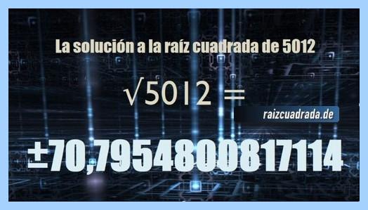Resultado que se obtiene en la resolución operación matemática raíz cuadrada del número 5012