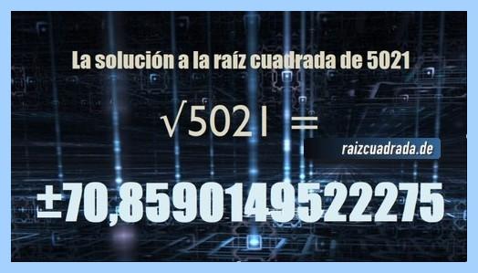 Resultado que se obtiene en la resolución operación raíz de 5021