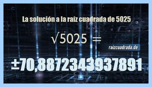 Número que se obtiene en la resolución raíz cuadrada del número 5025