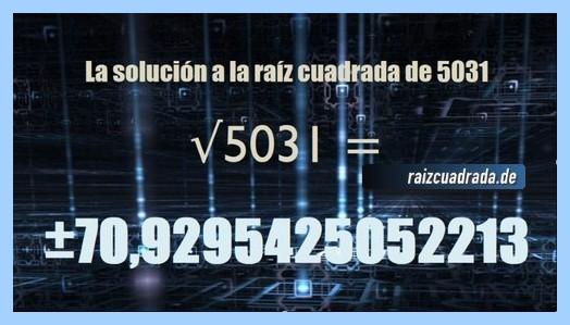 Resultado que se obtiene en la raíz cuadrada de 5031