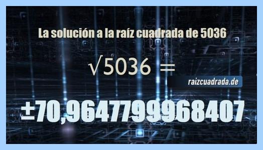 Solución finalmente hallada en la operación matemática raíz cuadrada de 5036