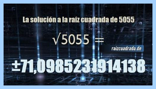 Número conseguido en la operación raíz cuadrada del número 5055