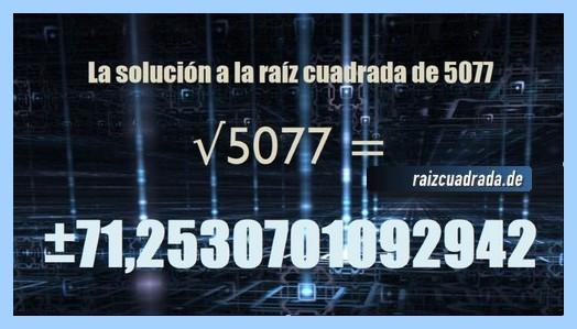 Solución conseguida en la resolución operación raíz cuadrada de 5077