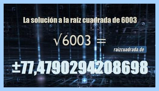 Solución que se obtiene en la operación matemática raíz de 6003