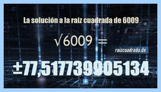 Número finalmente hallado en la resolución operación raíz del número 6009