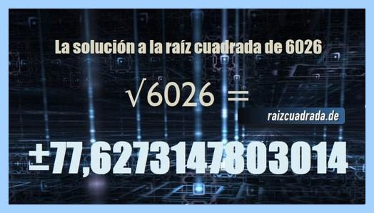 Resultado obtenido en la operación raíz cuadrada del número 6026