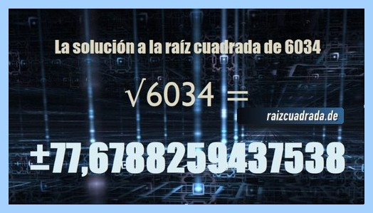 Resultado que se obtiene en la resolución operación raíz cuadrada de 6034