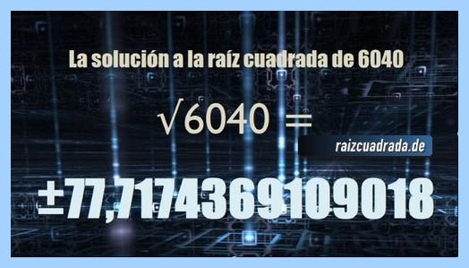 Solución finalmente hallada en la resolución operación raíz de 6040