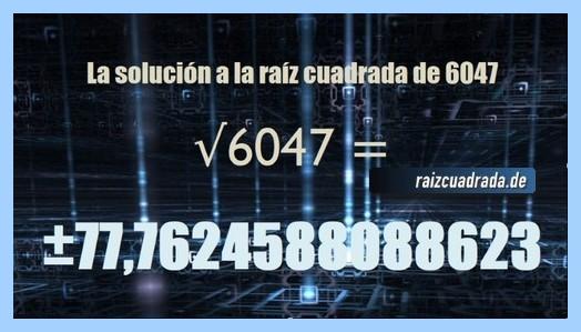Resultado que se obtiene en la resolución operación raíz cuadrada del número 6047