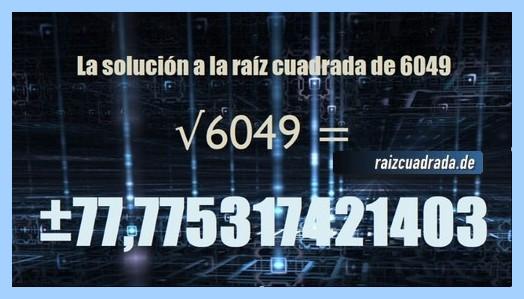 Solución final de la resolución operación matemática raíz cuadrada del número 6049
