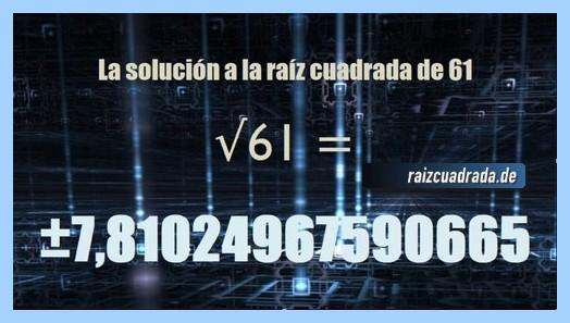 Solución conseguida en la resolución raíz cuadrada del número 61