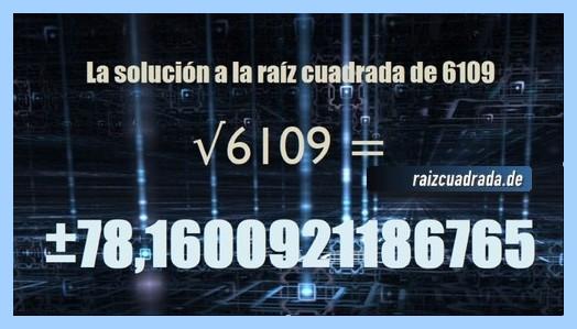 Número obtenido en la operación raíz de 6109