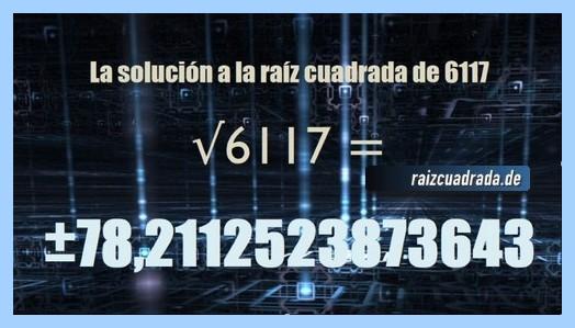 Número finalmente hallado en la resolución operación matemática raíz cuadrada del número 6117