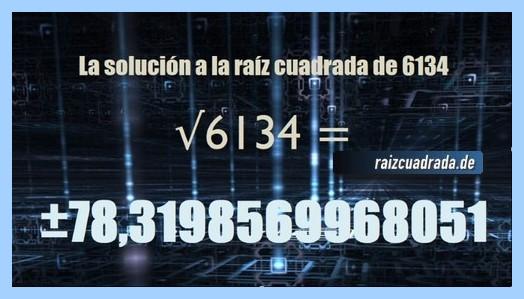 Resultado finalmente hallado en la resolución operación matemática raíz de 6134