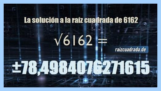 Solución obtenida en la operación raíz cuadrada del número 6162