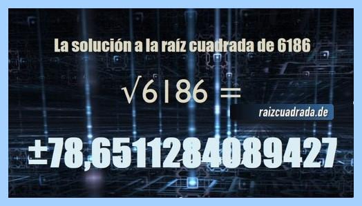 Solución que se obtiene en la operación matemática raíz cuadrada del número 6186