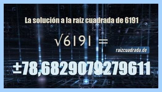 Resultado final de la operación matemática raíz de 6191