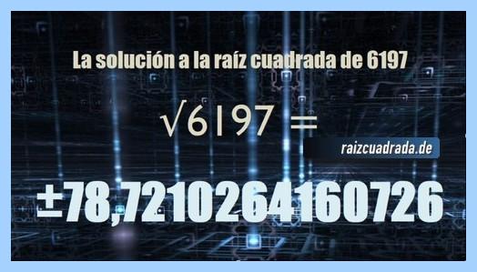 Solución obtenida en la resolución operación matemática raíz de 6197