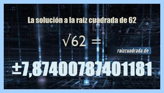 Solución conseguida en la resolución operación raíz cuadrada de 62