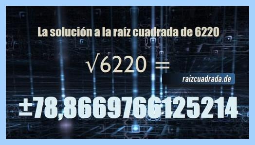Resultado finalmente hallado en la operación matemática raíz cuadrada de 6220