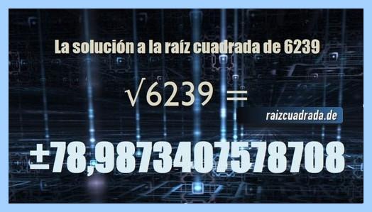 Resultado que se obtiene en la resolución operación matemática raíz cuadrada de 6239