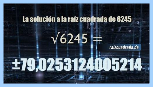 Solución obtenida en la resolución operación matemática raíz de 6245