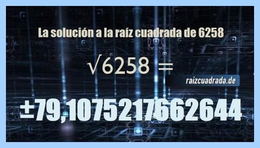 Resultado finalmente hallado en la resolución raíz cuadrada del número 6258