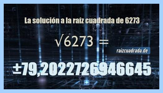 Solución conseguida en la operación matemática raíz del número 6273
