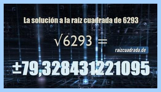 Solución conseguida en la resolución operación matemática raíz de 6293
