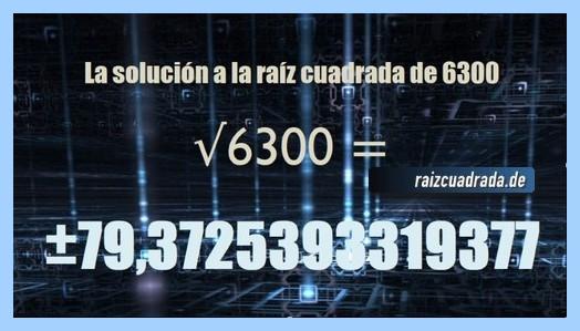 Resultado finalmente hallado en la resolución operación raíz cuadrada del número 6300