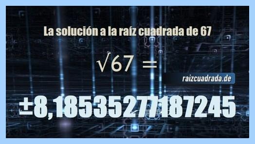 Resultado finalmente hallado en la resolución operación matemática raíz de 67