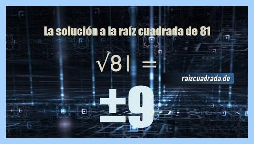 Solución finalmente hallada en la resolución raíz cuadrada del número 81